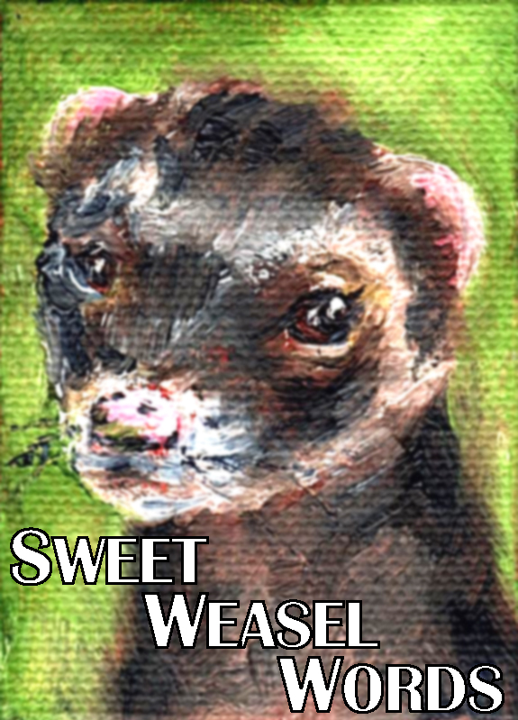 Sweet Weasel Words