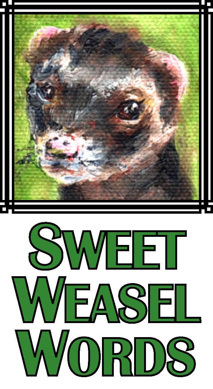 Sweet Weasel Words